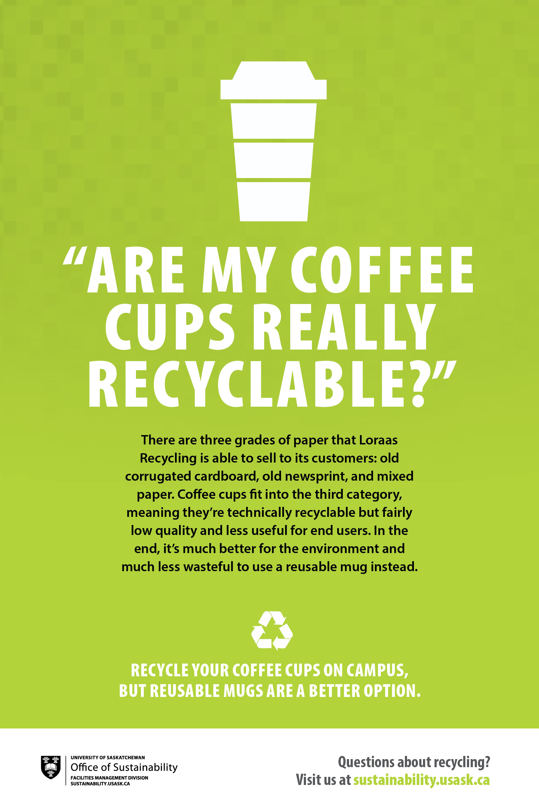 One of the Office of Sustainability's educational recycling posters depicting proper coffee cup recycling.